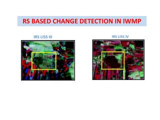 RS BASED  CHANGE DETECTION  IN IWMP