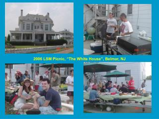 "2006 LSM Picnic, ""The White House"", Belmar, NJ"