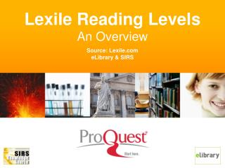 Lexile Reading Levels An Overview Source: Lexile eLibrary & SIRS