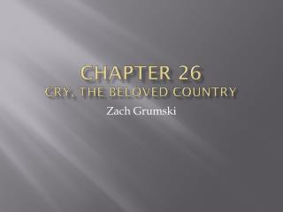 Chapter 26 Cry, The Beloved Country