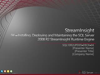 StreamInsight 04   Installing, Deploying and Maintaining the SQL Server 2008 R2 StreamInsight Runtime Engine