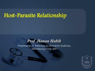 Prof  . Hanan Habib Department of  Pathology & laboratory medicine, Microbiology Unit, KSU