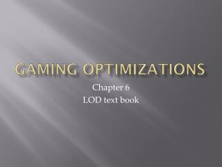 Gaming Optimizations