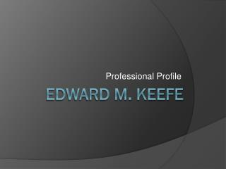 Edward M. Keefe