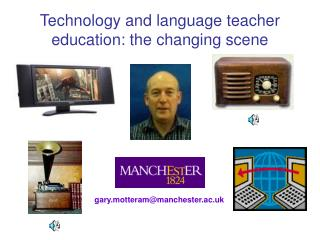 Technology and language teacher education: the changing scene
