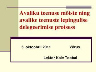 Avaliku teenuse mõiste ning avalike teenuste lepingulise delegeerimise protsess