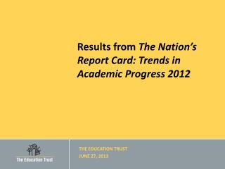 Results from  The Nation's Report Card: Trends in Academic Progress 2012