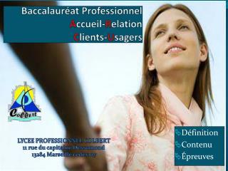 Baccalauréat Professionnel A ccueil- R elation C lients- U sagers