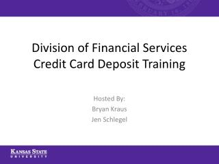 Division of Financial Services Credit Card Deposit Training