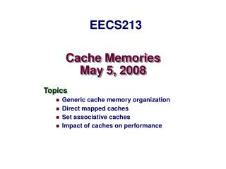 Cache Memories May 5, 2008