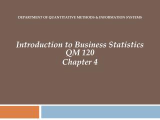 Introduction to Business Statistics QM 120 Chapter 4
