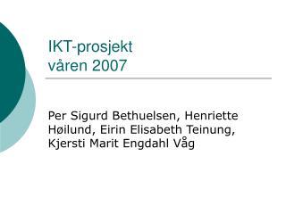 IKT-prosjekt våren 2007