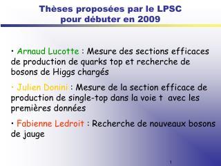 Thèses proposées par le LPSC pour débuter en 2009