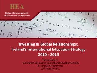 Investing in Global Relationships: Ireland s International Education Strategy 2010 - 2015