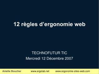 12 règles d'ergonomie web TECHNOFUTUR TIC Mercredi 12 Décembre 2007