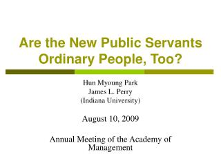 Are the New Public Servants  Ordinary People, Too?