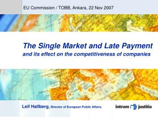 The Single Market and Late Payment and its effect on the competitiveness of companies