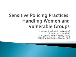 Sensitive Policing Practices; Handling Women and Vulnerable Groups