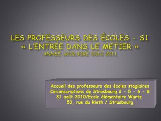 Les professeurs des écoles - S1 «l'entrée dans le  metier » année scolaire 2010 2011