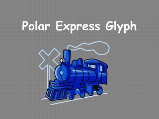Polar Express Glyph