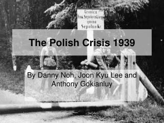 The Polish Crisis 1939