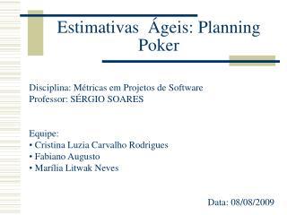 Estimativas  Ágeis: Planning Poker