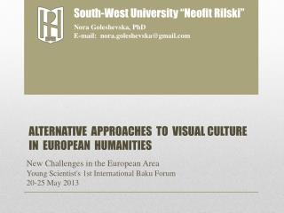 ALTERNATIVE   APPROACHES  TO  VISUAL CULTURE IN  EUROPEAN  HUMANITIES