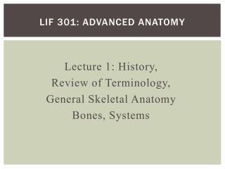 Lif  301: Advanced Anatomy