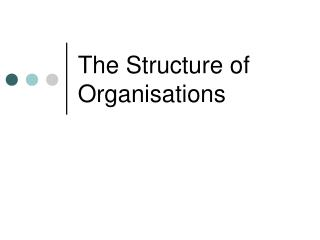 The Structure of Organisations