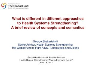 What is d ifferent  in  d ifferent a pproaches to  Health Systems Strengthening ?
