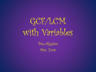 GCF/LCM  with Variables