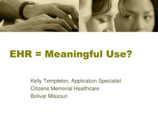 EHR = Meaningful Use?