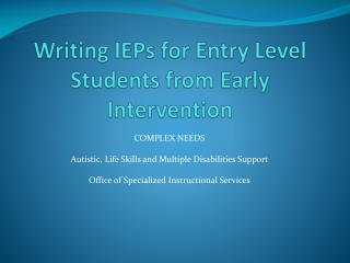 Writing IEPs for Entry Level Students from Early Intervention