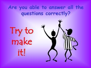 Are you able to answer all the questions correctly?