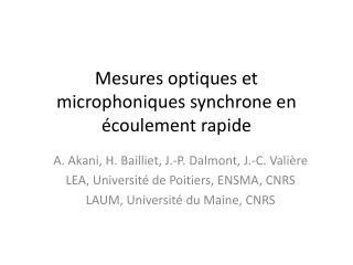 Mesures optiques et microphoniques synchrone en �coulement rapide