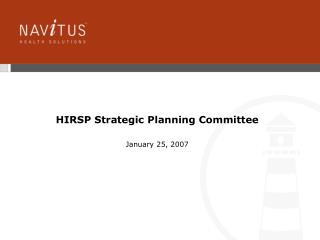 HIRSP Strategic Planning Committee  January 25, 2007
