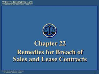 Chapter 22 Remedies for Breach of Sales and Lease Contracts