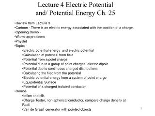 Lecture 4 Electric Potential  and/ Potential Energy Ch. 25
