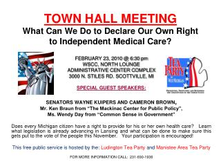 TOWN HALL MEETING What Can We Do to Declare Our Own Right to Independent Medical Care?