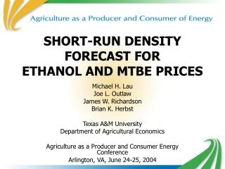 SHORT-RUN DENSITY FORECAST FOR ETHANOL AND MTBE PRICES