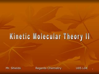 Kinetic Molecular Theory II