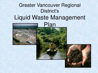Greater Vancouver Regional District�s Liquid Waste Management Plan