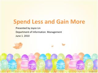 Spend Less and Gain More