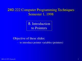 240-222 Computer Programming Techniques Semester 1, 1998