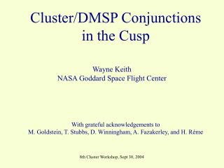 Cluster/DMSP Conjunctions in the Cusp