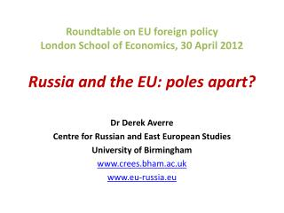 Dr Derek Averre Centre  for Russian and East European  Studies University of Birmingham