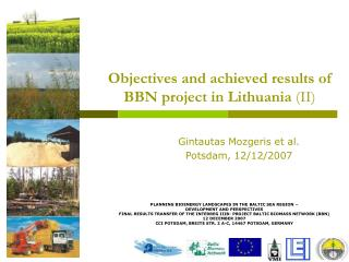 Objectives and achieved results of BBN project in Lithuania  ( I I)