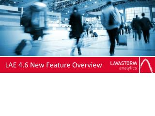 LAE  4.6 New  Feature Overview