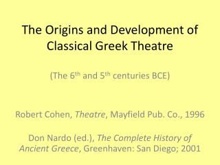 The Origins and Development of Classical Greek Theatre
