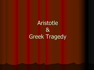 Aristotle & Greek Tragedy